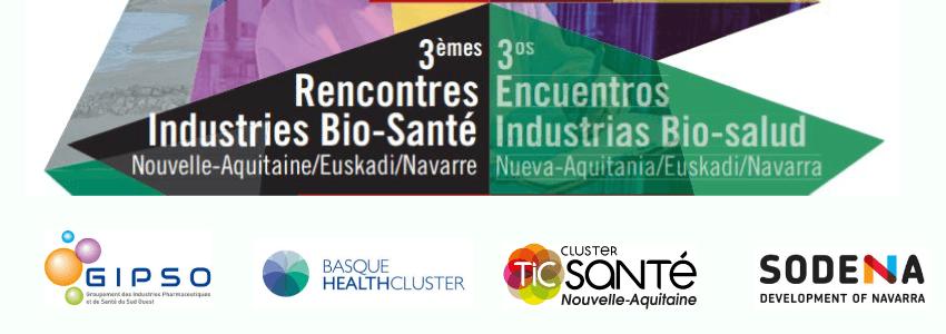 Retour sur les 3ÈMES RENCONTRES INDUSTRIES BIOSANTÉ NOUVELLE-AQUITAINE / EUSKADI / NAVARRE