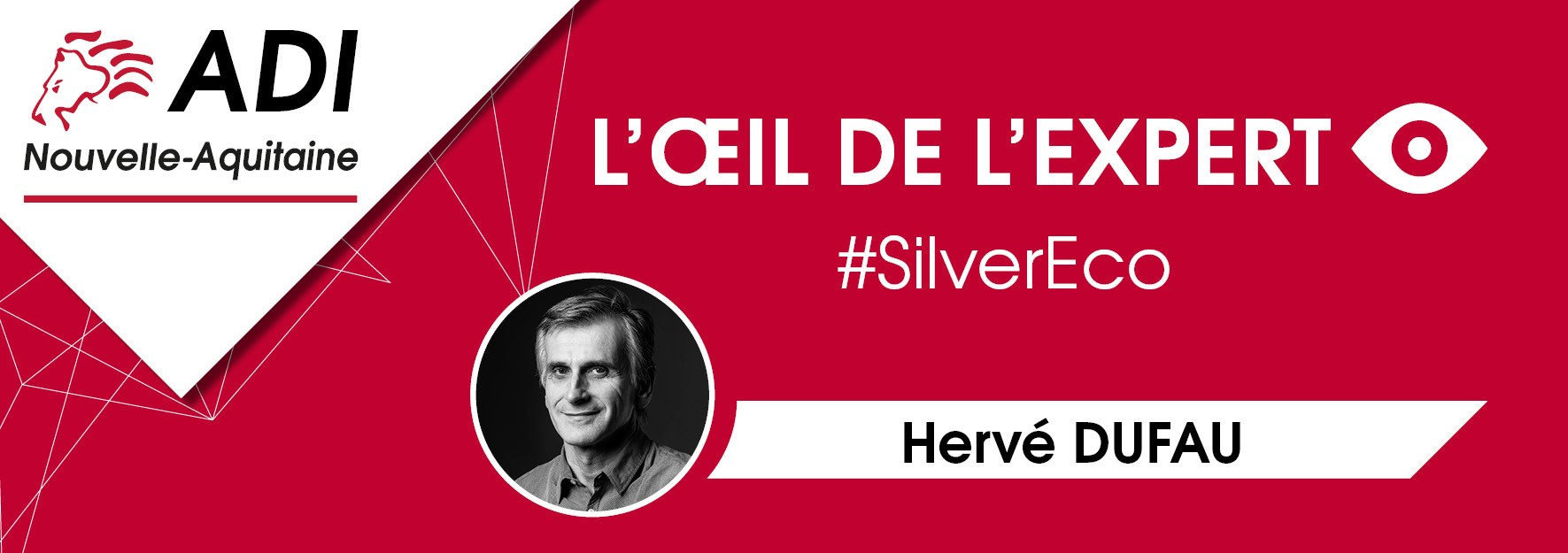 L'œil de l'expert #SilverEco : Hervé Dufau
