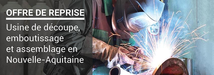 Offre de reprise : usine de découpe, emboutissage et assemblage en Nouvelle-Aquitaine