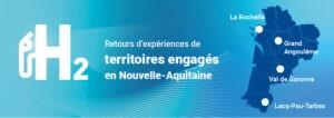Hydrogène en Nouvelle-Aquitaine - retours d'expériences de territoires
